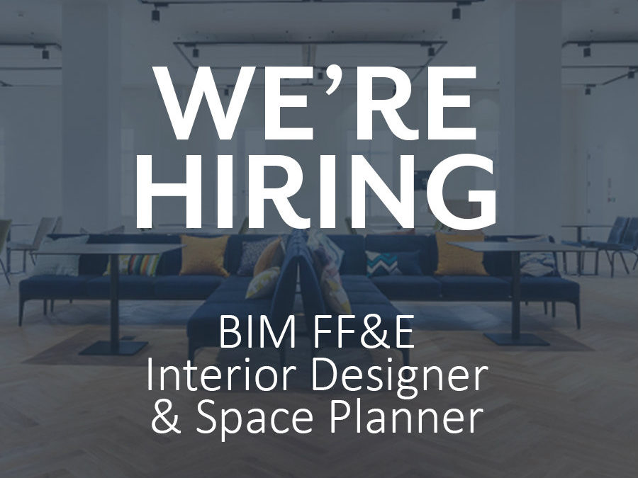 We're Hiring! BIM FF&E Interior Designer and Space Planner ...